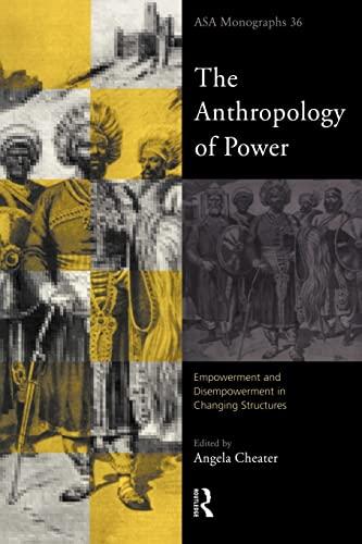 9780415193894: The Anthropology of Power (ASA Monographs)