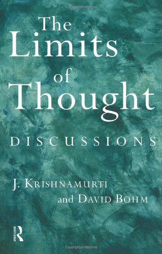 The Limits of Thought: Discussions between J. Krishnamurti and David Bohm (9780415193986) by David Bohm; J. Krishnamurti