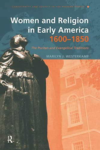 9780415194488: Women and Religion in Early America,1600-1850: The Puritan and Evangelical Traditions (Christianity and Society in the Modern World)