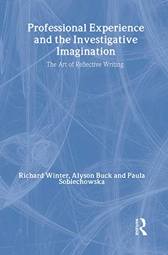 9780415195423: Professional Experience and the Investigative Imagination: The Art of Reflective Writing