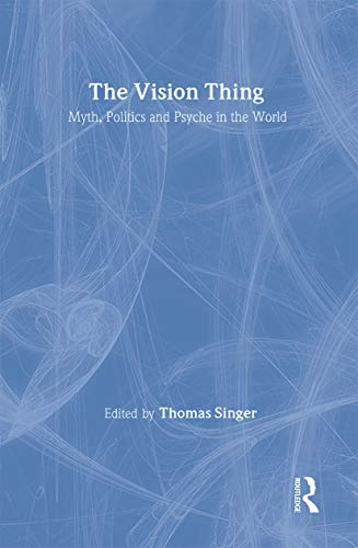 9780415195539: The Vision Thing: Myth, Politics and Psyche in the World