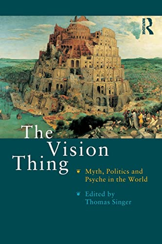 9780415195546: The Vision Thing: Myth, Politics and Psyche in the World