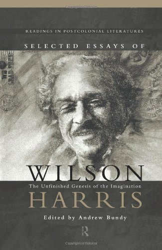 9780415195652: Selected Essays of Wilson Harris: The Unfinished Genesis of the Imagination (Routledge Readings in Postcolonial Literatures)