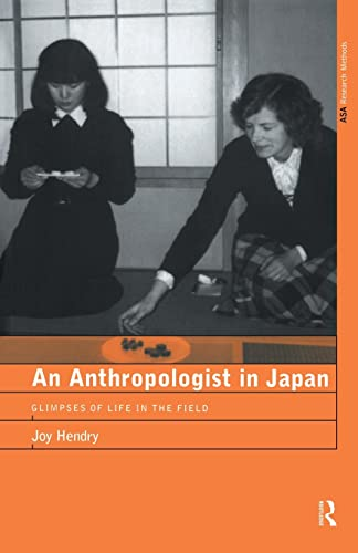 9780415195744: An Anthropologist in Japan: Glimpses of Life in the Field (ASA Research Methods Series)