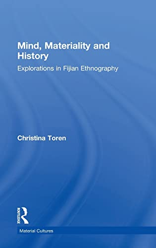 9780415195768: Mind, Materiality and History: Explorations in Fijian Ethnography (Material Cultures)
