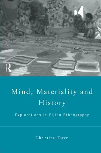 9780415195775: Mind, Materiality and History: Explorations in Fijian Ethnography (Material Cultures)