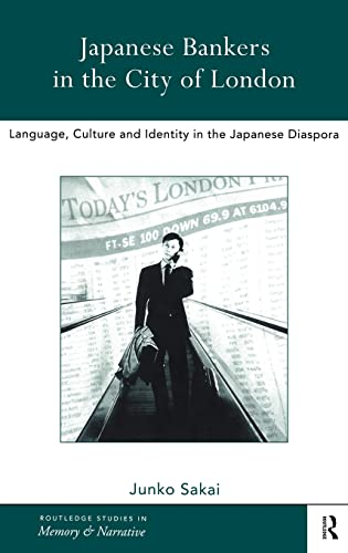 9780415196017: Japanese Bankers in the City of London: Language, Culture and Identity in the Japanese Diaspora (Routledge Studies in Memory and Narrative)