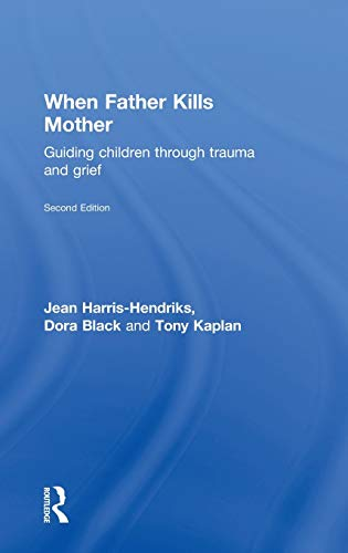 9780415196277: When Father Kills Mother: Guiding Children Through Trauma and Grief