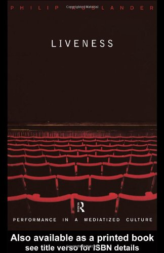 9780415196895: Liveness: Performance in a Mediatized Culture: Performance in an Mediatized Culture