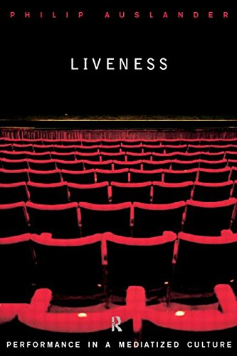 9780415196901: Liveness: Performance in a Mediatized Culture: Performance in an Mediatized Culture