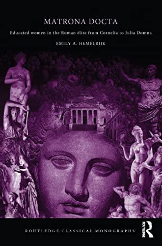 9780415196932: Matrona Docta: Educated Women in the Roman Elite from Cornelia to Julia Domna (Routledge Classical Monographs)