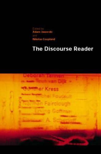 The Discourse Reader: Jaworski, Adam; Coupland, Nikolas