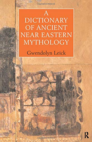 9780415198110: A Dictionary of Ancient Near Eastern Mythology