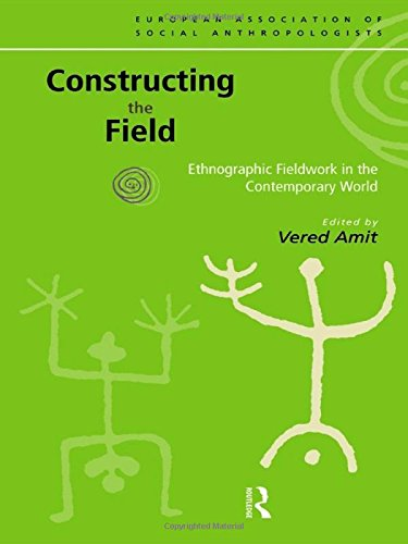 9780415198295: Constructing the Field: Ethnographic Fieldwork in the Contemporary World (European Association of Social Anthropologists)