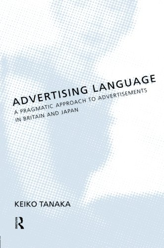 9780415198356: Advertising Language: A Pragmatic Approach to Advertisements in Britain and Japan