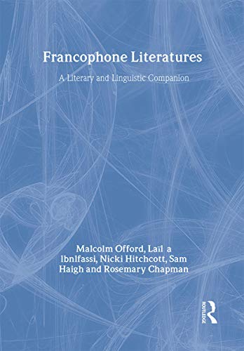9780415198394: Francophone Literatures: A Literary and Linguistic Companion