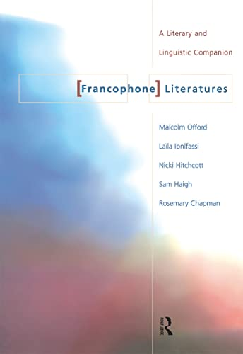 9780415198400: Francophone Literatures: A Literary and Linguistic Companion
