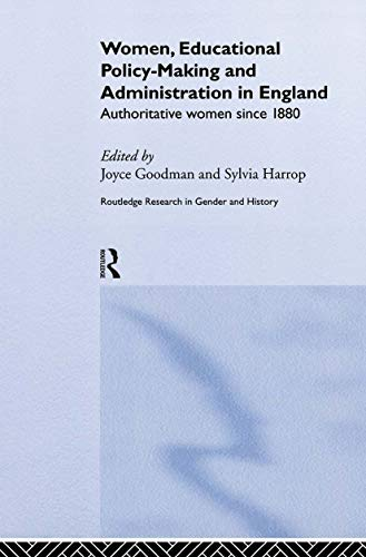 Women, Educational Policy-Making and Administration in England: Goodman, Joyce &
