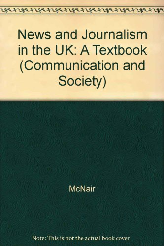 9780415199230: News and Journalism in the UK: A Textbook (Communication and Society)