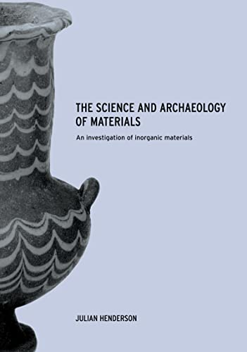 9780415199339: The Science and Archaeology of Materials: An Investigation of Inorganic Materials