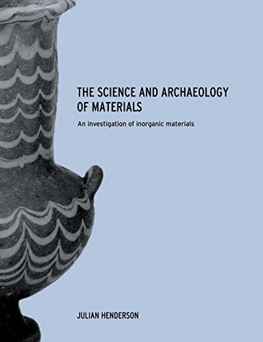 9780415199346: The Science and Archaeology of Materials: An Investigation of Inorganic Materials
