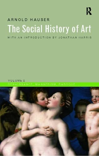 9780415199469: Social History of Art, Volume 2: Renaissance, Mannerism, Baroque (Social History of Art (Routledge))