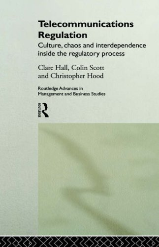 Telecommunications Regulation: Culture, Chaos and Interdependence Inside: Hall, Clare, Hood,