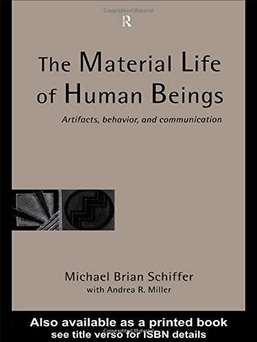 9780415200325: The Material Life of Human Beings: Artifacts, Behavior and Communication
