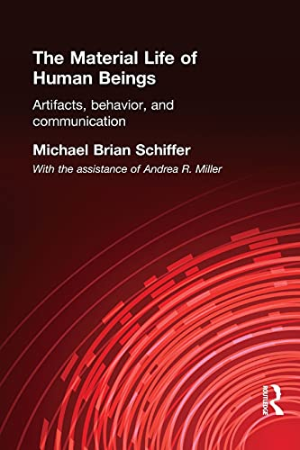 9780415200332: The Material Life of Human Beings: Artifacts, Behavior and Communication