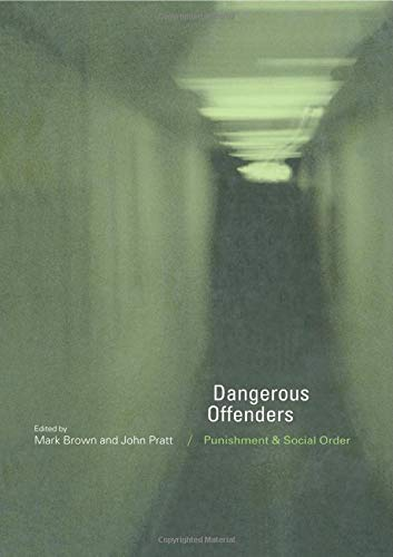 9780415200486: Dangerous Offenders: Punishment and Social Order