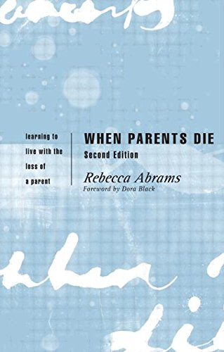 9780415200660: When Parents Die: Learning to Live with the Loss of a Parent