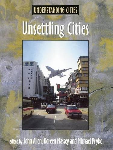 9780415200714: Unsettling Cities: Movement/Settlement (Understanding Cities)