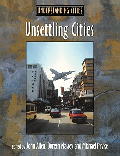 9780415200721: Unsettling Cities: Movement/Settlement (Understanding Cities)
