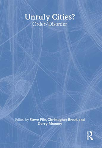 9780415200738: Unruly Cities?: Order/Disorder (Understanding Cities)