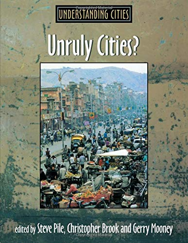 9780415200745: Unruly Cities?: Order/Disorder (Understanding Cities)