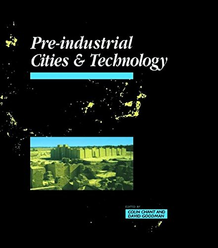 PRE-INDUSTRIAL CITIES & TECHNOLOGY.