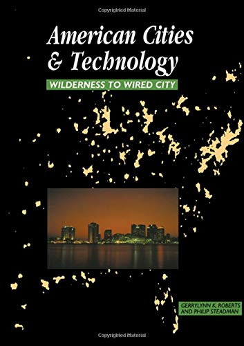 9780415200844: American Cities and Technology: Wilderness to Wired city