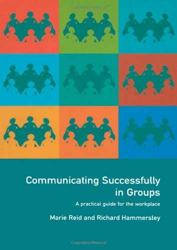 9780415201025: Communicating Successfully in Groups: A Practical Guide for the Workplace