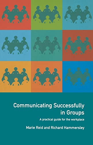 9780415201032: Communicating Successfully in Groups: A Practical Guide for the Workplace