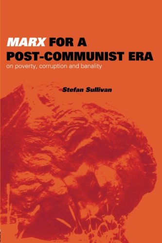 9780415201933: Marx for a Post-Communist Era: On Poverty, Corruption and Banality (Ideas)