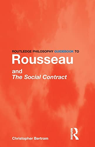 9780415201995: Routledge Philosophy GuideBook to Rousseau and the Social Contract (Routledge Philosophy GuideBooks)