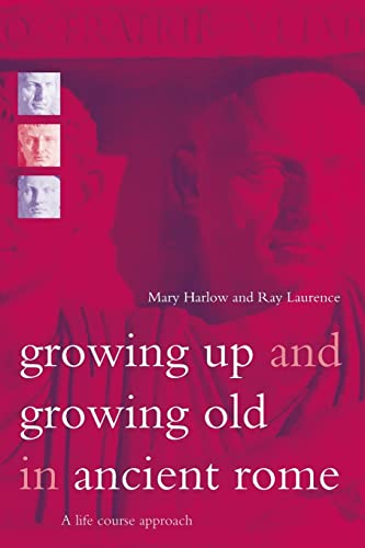 9780415202015: Growing Up and Growing Old in Ancient Rome: A Life Course Approach