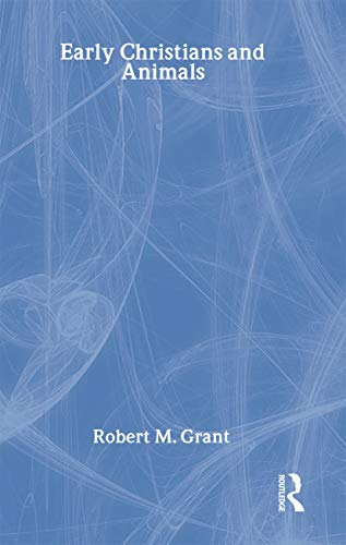 9780415202046: Early Christians and Animals