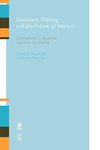9780415202114: Education, Training and the Future of Work II: Developments in Vocational Education and Training (Open University Reader 2 for the E837 Module)