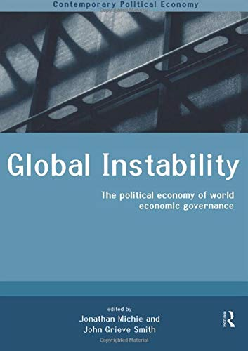9780415202220: Global Instability: The Political Economy of World Economic Governance (Routledge Studies in Contemporary Political Economy)