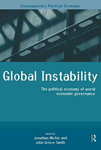 9780415202237: Global Instability: The Political Economy of World Economic Governance (Routledge Studies in Contemporary Political Economy)