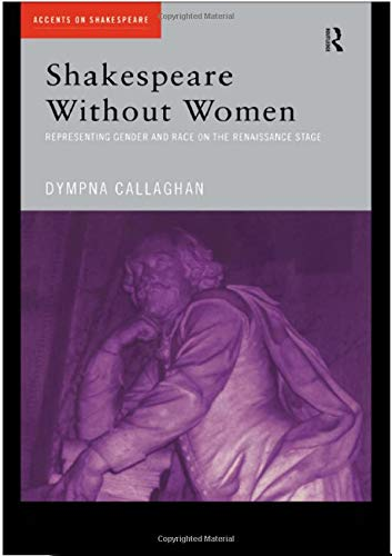 9780415202312: Shakespeare Without Women