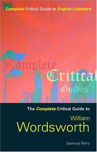 9780415202480: The Complete Critical Guide to William Wordsworth