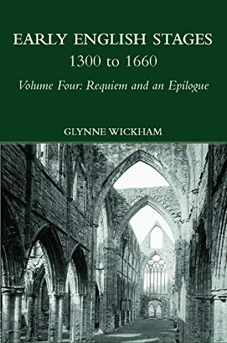 9780415203043: Early English Stages, 1300 to 1660: Requiem and an Epilogue, Vol. 4
