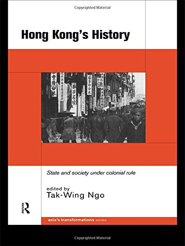 9780415203050: Hong Kong's History: State and Society Under Colonial Rule (Asia's Transformations)